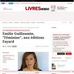 """Emilie Guillaumin, """"Féminine"""", aux éditions Fayard"""