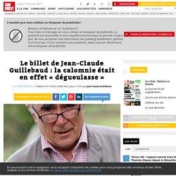 Le billet de Jean-Claude Guillebaud: la calomnie était en effet «dégueulasse» - Sud Ouest.fr