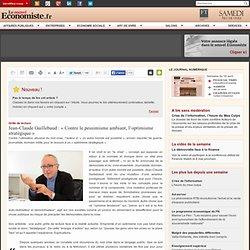 Jean-Claude Guillebaud : «Contre le pessimisme ambiant, l'optimisme stratégique»