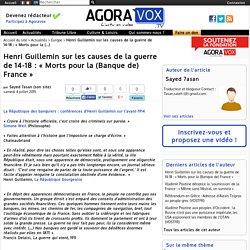 Henri Guillemin sur les causes de la guerre de 14-18 : « Morts pour la (Banque de) France »