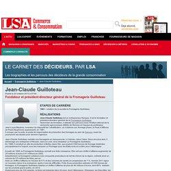 Jean-Claude Guilloteau : Tout savoir sur Jean-Claude Guilloteau, Fondateur et président-directeur général de la Fromagerie Guilloteau