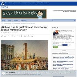 ¿Sabías que la guillotina se inventó por causas humanitarias?