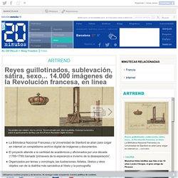 Reyes guillotinados, sublevación, sátira, sexo... 14.000 imágenes de la Revolución francesa, en línea