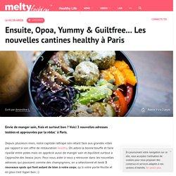 Ensuite, Opoa, Yummy & Guiltfree... Les nouvelles cantines healthy à Paris