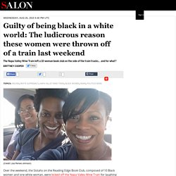 Guilty of being black in a white world: The ludicrous reason these women were thrown off of a train last weekend