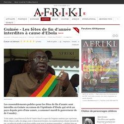 Guinée - Les fêtes de fin d'année interdites à cause d'Ebola