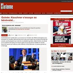 Guinée: Kouchner s'essaye au bénévolat...