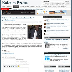 Guinée : le boom minier attendu dans les 10 prochaines années