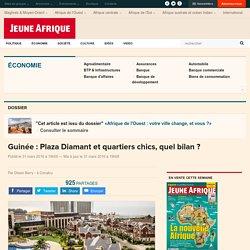 Guinée : Plaza Diamant et quartiers chics, quel bilan ?