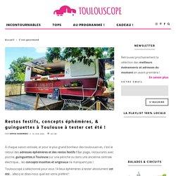 Restos festifs, concepts éphémères, & guinguettes à Toulouse à tester cet été ! - Toulouscope