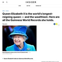 Guinness World Records held by Queen Elizabeth II - Insider