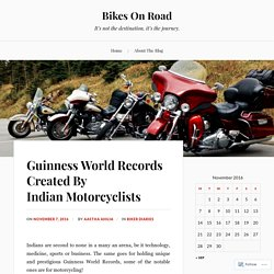 Guinness World Records Created By Indian Motorcyclists – Bikes On Road