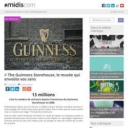 The Guinness Storehouse, le musée qui envoûtevos sens #midiscom