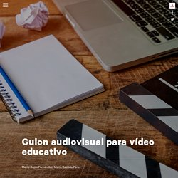 Guion audiovisual para vídeo educativo