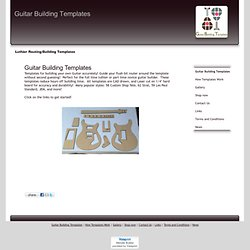 Templates for building your own guitar! Many styles like Strat, Tele, 777, Les Paul and more!!