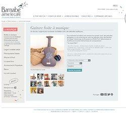 guitare boite à musique - Barnabé aime le café