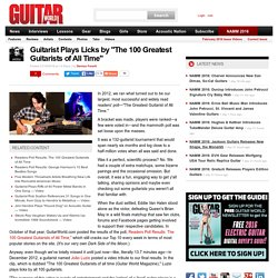 "Guitarist Plays Licks by ""The 100 Greatest Guitarists of All Time"""