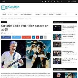 Guitarist Eddie Van Halen passes on at 65 - Campassa