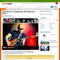 Joe Satriani: 10 guitarists that blew my mind