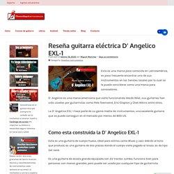 Reseña guitarra eléctrica hollowbody D' Angelico EXL-1