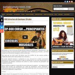 Guitarra para Todos » Blog Archive CP-008 Estructura de Canciones: Círculos - Guitarra para Todos