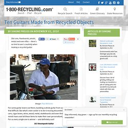 Ten Guitars Made from Recycled Objects