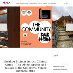 Guizhou Project: 'Across Chinese Cities' - The Object Spaces and Rituals of the Collective, Venice Biennale 2018
