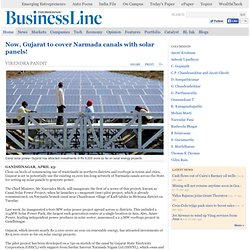 Now, Gujarat to cover Narmada canals with solar panels!