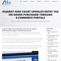 Gujarat High Court upholds entry tax on goods purchased through e-commerce portals