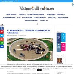 El parque Gulliver: 26 años de historia entre los valencianos