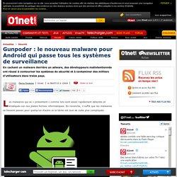 Gunpoder : le nouveau malware pour Android qui passe tous les systèmes de surveillance
