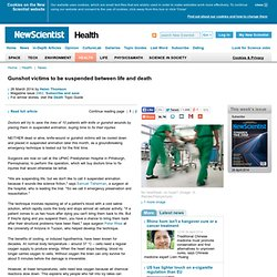 Gunshot victims to be suspended between life and death - health - 26 March 2014
