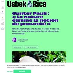 Usbek & Rica - Gunter Pauli : «La nature élimine la notion de pauvreté»