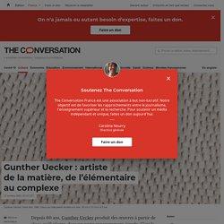 Gunther Uecker: artiste delamatière, del'élémentaire aucomplexe