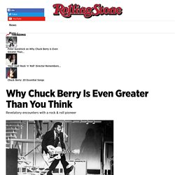 Peter Guralnick on Why Chuck Berry Is Greater Than You Think - Rolling Stone