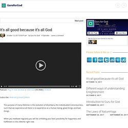 Guru for God » It's all good because it's all God