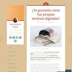 ¿Te gustaría crear tus propias revistas digitales?