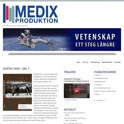 Gustav Vasa – Del 1 : Medix Produktion AB