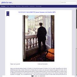 GUSTAVE CAILLEBOTTE Jeune Homme à la fenêtre 1875