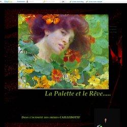 Gustave CAILLEBOTTE, peintre de génie - La Palette et le Rêve.....