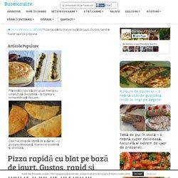 Pizza rapidă cu blat pe bază de iaurt. Gustos, rapid și foarte ușor de preparat. - Bucatarul.tv