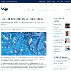 Do Gut Bacteria Rule Our Minds?
