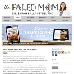 5 Gut Health Tests You Can Do at Home - The Paleo Mom