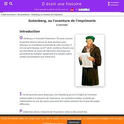 Gutenberg, ou l'aventure de l'imprimerie