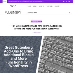 10+ Great Gutenberg Add-Ons to Bring More Functionality in WordPress