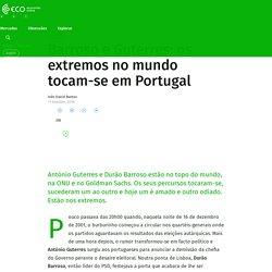 Barroso e Guterres: os extremos no mundo tocam-se em Portugal – ECO