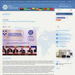 António Guterres prestigia CPLP e projeta Língua Portuguesa