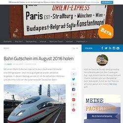 Bahn Gutschein im August 2016 holen