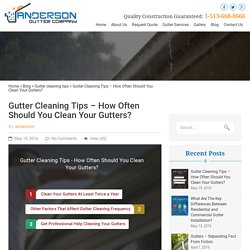 Gutter Cleaning Tips – How Often Should You Clean Your Gutters?