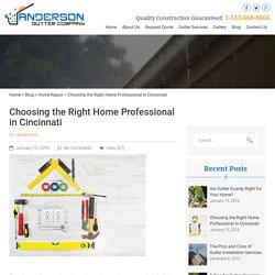 Choosing the Right Home Professional in Cincinnati
